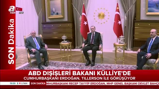 Cumhurbaşkanı Erdoğan - Tillerson görüşmesi başladı